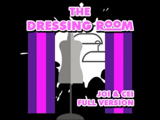Dressing Room JOI andCEI